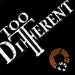 Bild för 'TOO DIFFERENT'