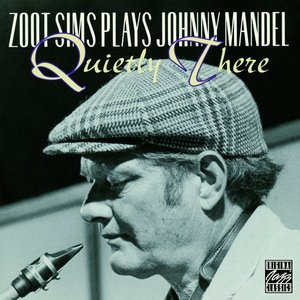 Image for 'Zoot Sims Plays Johnny Mandel: Quietly There'