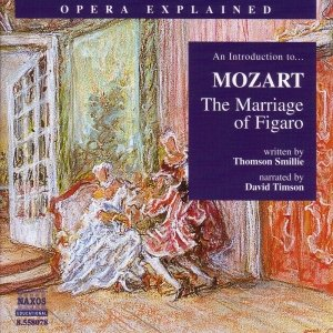 Image for 'Opera Explained: MOZART - The Marriage of Figaro (Smillie)'