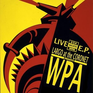 Image for 'Live E.P.: Largo at the Coronet Presents WPA'