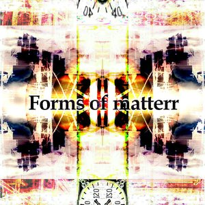 Image for 'Forms of matterr'