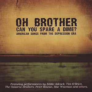 Image for 'Oh Brother Can You Spare a Dime'