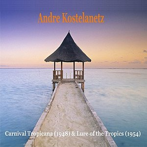 Image for 'Carnival Tropicana (1948) & Lure of the Tropics (1954)'