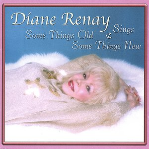 Image for 'Diane Renay Sings Some Things Old & Some Things New'