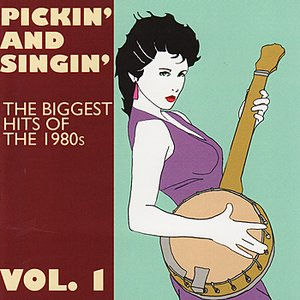 Immagine per 'Pickin' and Singin' - The Biggest Hits of the 1980's Vol. 1'