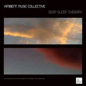 Imagem de 'Deep Sleep Therapy - Natural Deep Sleep, Sounds of Nature, Ambient Sounds and Ambient Music for Restful Sleep. Ambient Music'