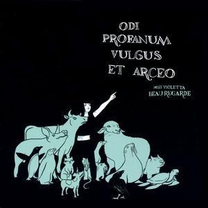 Image for 'Odi Profanum Vulgus Et Arceo'