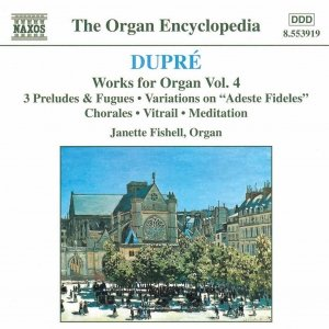 Image for 'DUPRE: Works for Organ, Vol.  4'