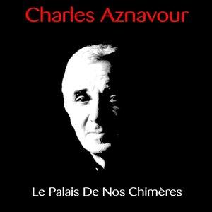 Bild för 'Charles Aznavour: Le Palais de nos chimères'