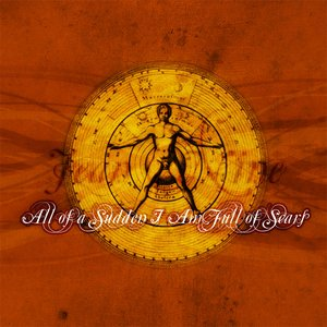 Image for 'All of a Sudden I Am Full of Scars'
