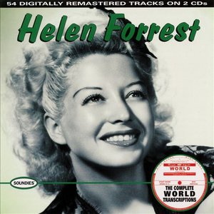 Image for 'Helen Forrest: The Complete World Transcriptions'