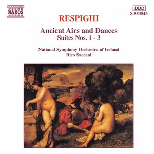 Image for 'Respighi: Ancient Airs and Dances, Suites Nos. 1-3'