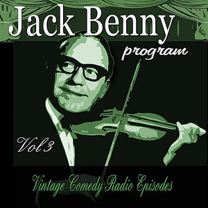 Image for 'Jack Benny Program, Vol. 3: Vintage Comedy Radio Episodes'