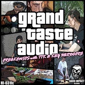 Bild för 'Grand Taste Audio (feat. TTK, Kay Hardcore)'