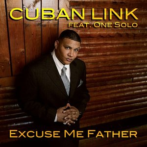 Image for 'Excuse Me Father (feat. One Solo)'