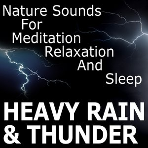 Imagem de 'Heavy Rain And Thunder - Nature Sounds For Meditation, Relaxation And Sleep'