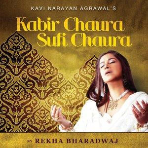 Image for 'Kabir Chaura Sufi Chaura'