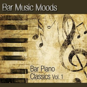 Image for 'Bar Music Moods - Bar Piano Classics Vol. 1'