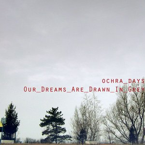 Image for 'Our Dreams Are Drawn In Grey'