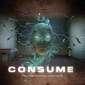 Image for 'Consume: Psy-Harmonics Volume 6'