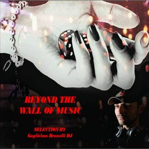 Bild för 'Beyond the Wall of Music (Selection by Guglielmo Brunelli DJ)'