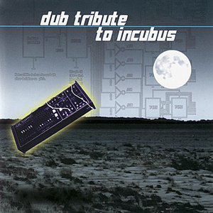 Image for 'Dub Tribute to Incubus'