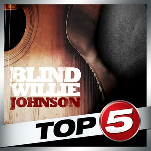 Image for 'Top 5 - Blind Willie Johnson - EP'