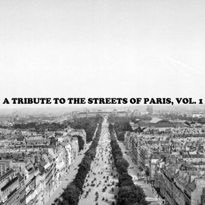 Image for 'A Tribute To The Streets Of Paris, Vol. 1'