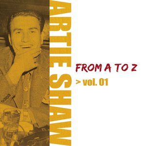Image for 'Artie Shaw From A To Z Vol.1'