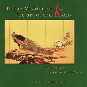 Image for 'The Art of the Koto, Vol. 2: From Yatsuhashi to Miyagi'