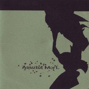 Image for 'Aussitôt Mort'