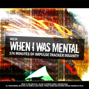Image for 'Delta - When I Was Mental'