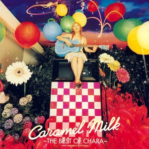 Image for 'Caramel Milk ~THE BEST OF CHARA~'