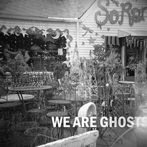 Image for 'We Are Ghosts'