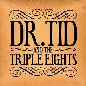 Image for 'Dr Tid & The Triple Eights'