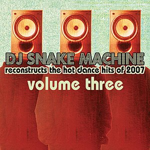 Image for 'DJ Snake Machine Reconstructs the Hot Dance Hits of 2007'