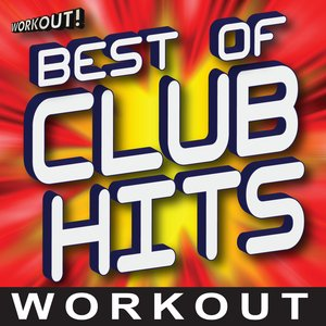 Image for 'Best Of Club Hits Workout (60 Minute Non-stop Mix) [138 BPM – Beats Per Minute]'