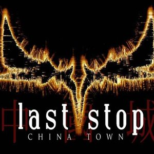 Image for 'Last Stop China Town'