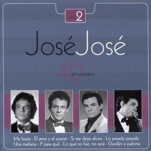 Image for 'Jose Jose - 40 Aniversario Vol. 2'