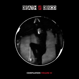 Image for 'DEATH # DISCO Compilation, Volume III'