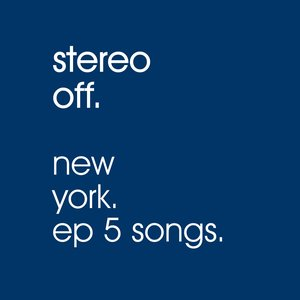 Image for 'Stereo Off New York EP5'