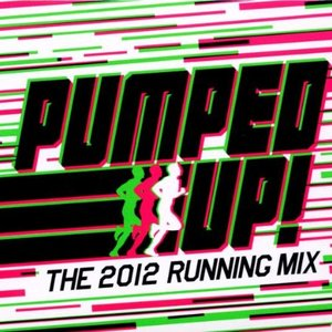 Image for 'Pumped Up! The 2012 Running Mix'