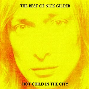 Immagine per 'The Best of Nick Gilder: Hot Child in the City'