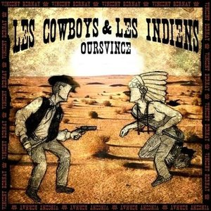 Image for 'Les Cowboys et les Indiens'