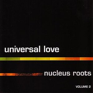 Image for 'Universal Love Nucleus Roots (Vol. 2)'