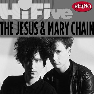 Image pour 'Rhino Hi-Five: Jesus And Mary Chain'