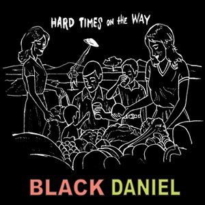 Image for 'Black DanieL - Hard Times On The Way'