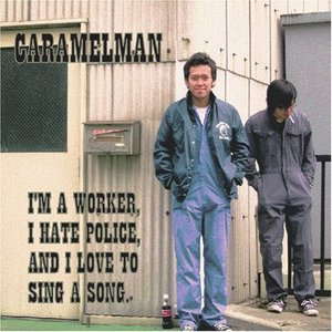 Image for 'I'm a worker,I hate police, and I love to sing a song.'