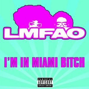 Image for 'I'm in Miami Bitch'