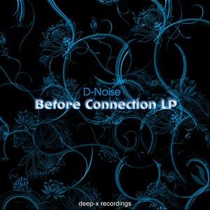 Image for '[deepx060] D-Noise - Before Connection LP'